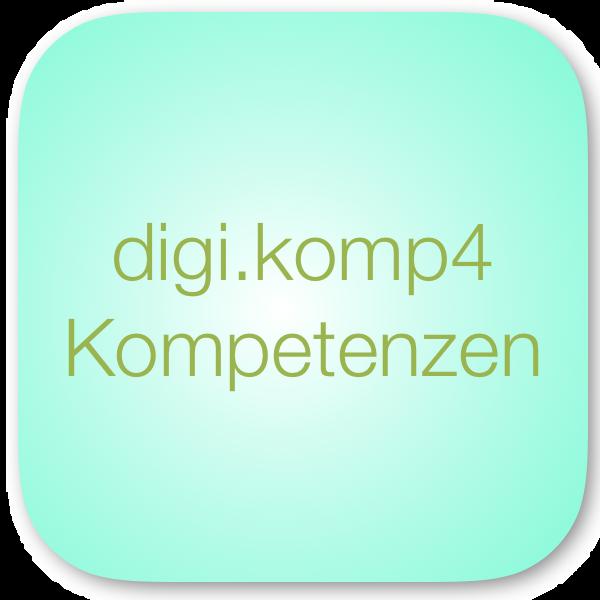digi.komp4 Kompetenzmodell